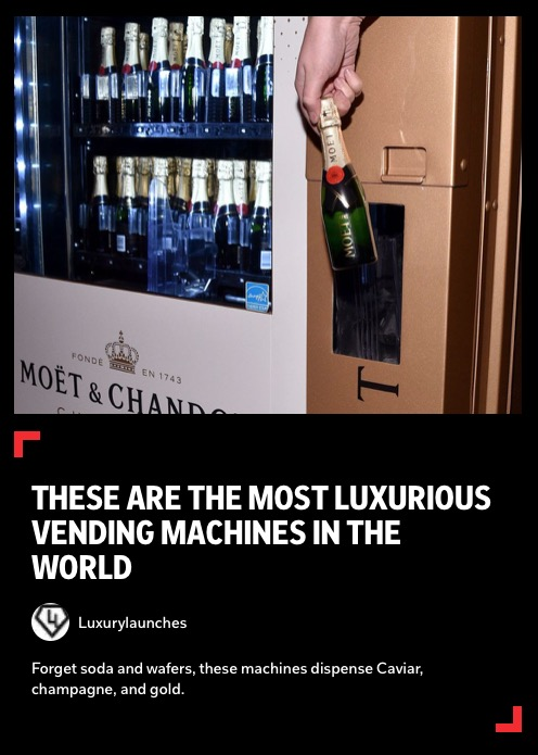 https://flipboard.com/@luxurylaunches/these-are-the-most-luxurious-vending-machines-in-the-world-rulpsih8ji5f66ij