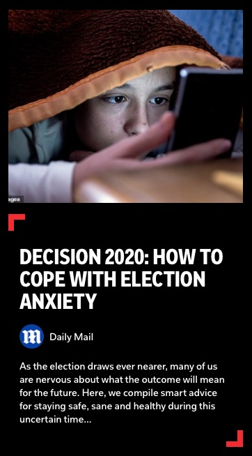 https://flipboard.com/@dailymailus/decision-2020-how-to-cope-with-election-anxiety-us79a5qqa6crboei