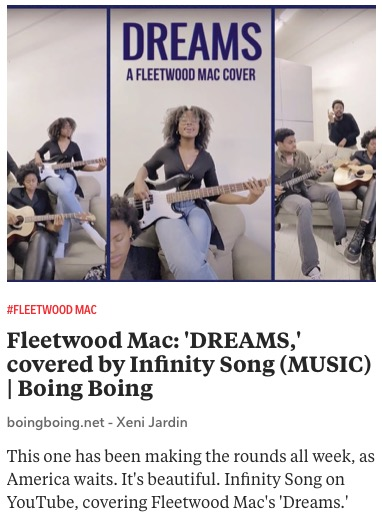 https://boingboing.net/2020/11/06/fleetwood-mac-dreams-covered-by-infinity-song-music.html