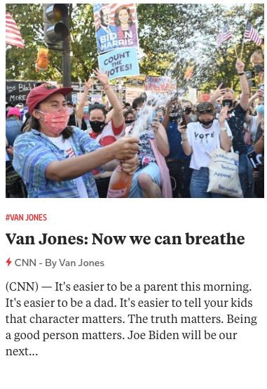 https://www.cnn.com/2020/11/07/opinions/the-election-is-a-huge-relief-van-jones/