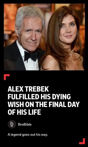https://flipboard.com/@brobible/alex-trebek-fulfilled-his-dying-wish-on-the-final-day-of-his-life-2ti18bvirmm0jd0n