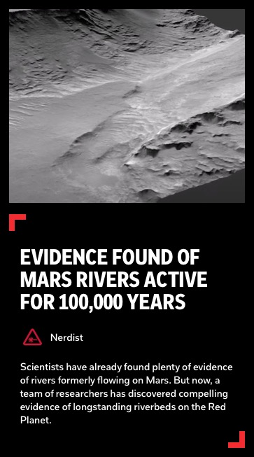 https://flipboard.com/@officialnerdist/evidence-found-of-mars-rivers-active-for-100-000-years-hdpjsa5k92cm9aon