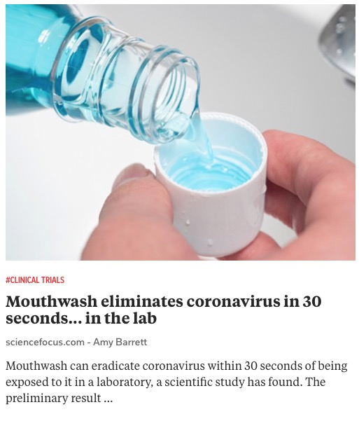 https://www.sciencefocus.com/news/mouthwash-eliminates-coronavirus-in-30-seconds-in-the-lab/