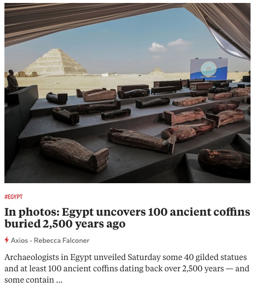 https://www.axios.com/egypt-uncovers-ancient-coffins-mummies-photos-bae7b567-e348-49e2-8662-63163c27f0c3.html