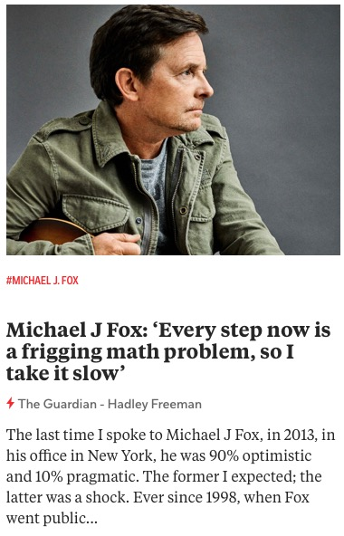 https://www.theguardian.com/culture/2020/nov/21/michael-j-fox-every-step-now-is-a-frigging-math-problem-so-i-take-it-slow