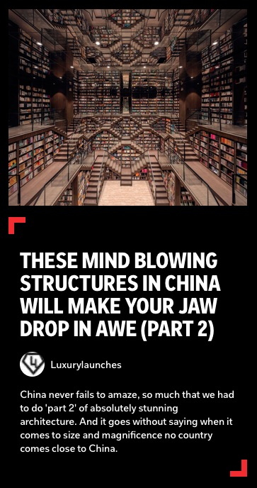 https://flipboard.com/@luxurylaunches/these-mind-blowing-structures-in-china-will-make-your-jaw-drop-in-awe-part-2-3ccp2nffr0bbjirc