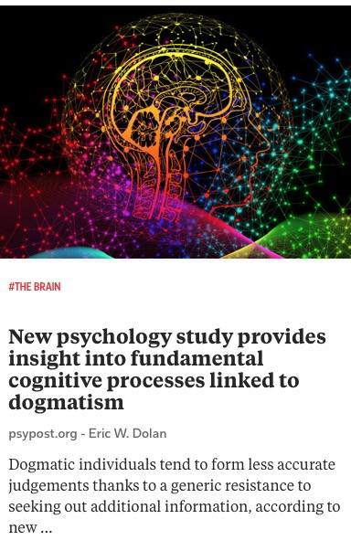 https://www.psypost.org/2020/11/new-psychology-study-provides-insight-into-fundamental-cognitive-processes-linked-to-dogmatism-58651