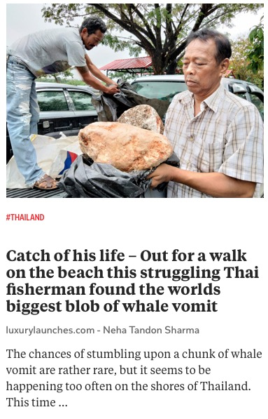 https://luxurylaunches.com/other_stuff/catch-of-his-life-out-for-a-walk-on-the-beach-this-struggling-thai-fisherman-found-the-worlds-biggest-blob-of-whale-vomit-worth-a-staggering-3-2-million.php