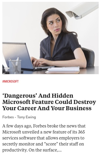 https://www.forbes.com/sites/tonyewing/2020/11/29/dangerous-and-hidden-microsoft-feature-could-destroy-your-career-and-your-business/