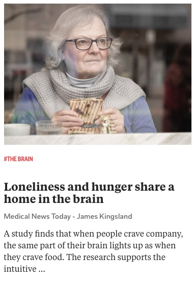 https://www.medicalnewstoday.com/articles/loneliness-and-hunger-share-a-home-in-the-brain